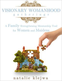 Visionary Womanhood Gatherings: A Family Strengthening Mentorship Tool for Women and Maidens