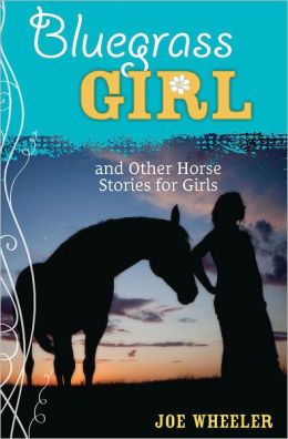 A Bluegrass Girl: And Other Horse Stories for Girls