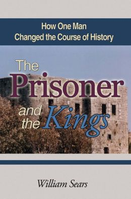 The Prisoner and the Kings: How One Man Changed the Course of History