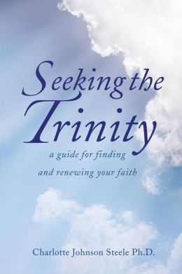 Seeking the Trinity: A Guide for Finding and Renewing Your Faith