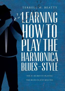Learning How to Play the Harmonica Blues-Style: The #1 Secret to Playing the Blues in Just Minutes