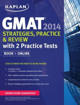 Kaplan GMAT 2014 Strategies, Practice, and Review with 2 Practice Tests: book + online