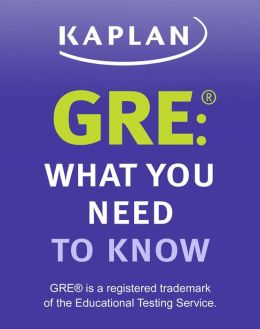 GRE®: What You Need to Know: An Introduction to the GRE Revised General Test