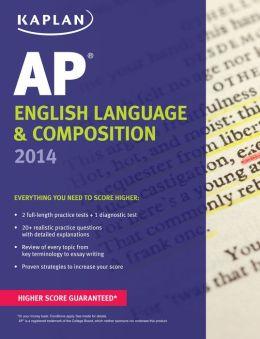 Kaplan AP English Language & Composition 2014