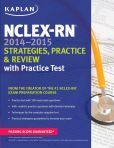 Book Cover Image. Title: NCLEX-RN 2014-2015 Strategies, Practice, and Review with Practice Test, Author: Kaplan