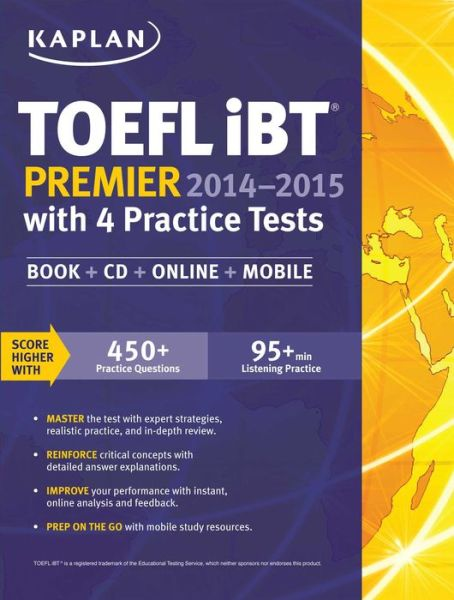 Kaplan TOEFL iBT Premier 2014-2015 with 4 Practice Tests: Book + CD + Online + Mobile