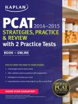 Book Cover Image. Title: Kaplan PCAT 2014-2015 Strategies, Practice, and Review with 2 Practice Tests:  Book + Online, Author: Kaplan