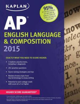 Kaplan AP English Language & Composition 2015