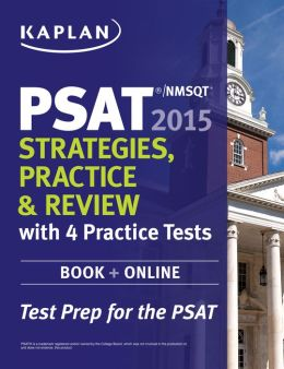 Kaplan PSAT/NMSQT 2015 Strategies, Practice, and Review with 4 Practice Tests