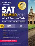 Book Cover Image. Title: Kaplan SAT Premier 2015 with 8 Practice Tests:  Book + DVD + Online+ Mobile, Author: Kaplan