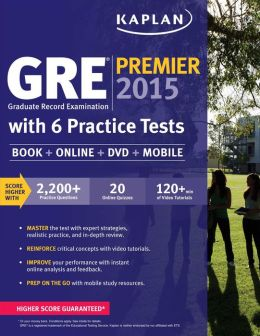 Kaplan GRE Premier 2015 with 6 Practice Tests: Book + DVD + Online + Mobile