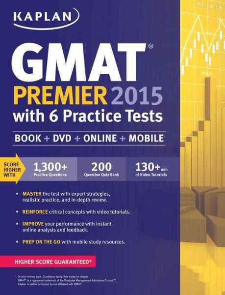 Kaplan GMAT Premier 2015 with 6 Practice Tests: Book + DVD + Online + Mobile