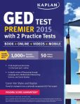 Book Cover Image. Title: Kaplan GED Test Premier 2015 with 2 Practice Tests:  Book + Online + Videos + Mobile, Author: Caren Van Slyke