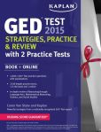 Book Cover Image. Title: Kaplan GED Test 2015 Strategies, Practice, and Review with 2 Practice Tests:  Book + Online, Author: Caren Van Slyke