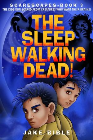 ScareScapes Book Three: The Sleepwalking Dead!