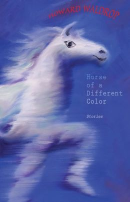 Horse of a Different Color: Stories Howard Waldrop