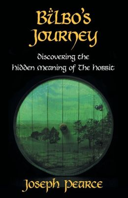 Bilbo\'s Journey: Discovering the Hidden Meaning in the Hobbit