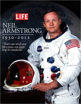 LIFE Neil Armstrong 1930-2012: