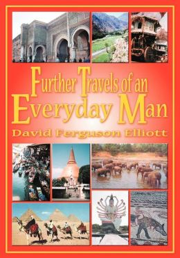 Further Travels of an Everyday Man