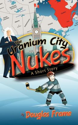 The Uranium City Nukes: A Short Story