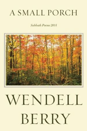 A Small Porch: Sabbath Poems 2014