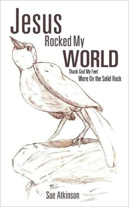 Jesus Rocked My World
