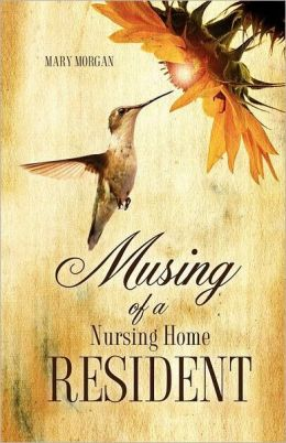 Musing Of A Nursing Home Resident