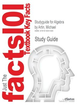 Studyguide for Algebra by Artin, Michael, ISBN 9780132413770