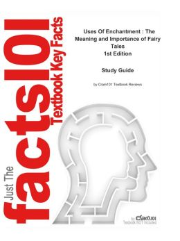e-Study Guide for: Uses Of Enchantment : The Meaning and Importance of Fairy Tales by Bruno Bettelheim, ISBN 9780679723936