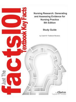 e-Study Guide for: Nursing Research: Generating and Assessing Evidence for Nursing Practice by Denise F Polit, ISBN 9780781794688