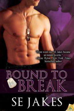 Bound to Break