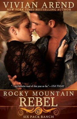 Rocky Mountain Rebel (Six Pack Ranch Series #5)