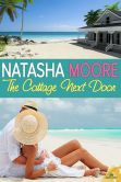 Book Cover Image. Title: The Cottage Next Door, Author: Natasha Moore