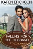 Book Cover Image. Title: Falling for Her Husband, Author: Karen Erickson