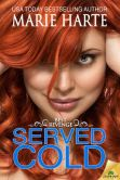 Book Cover Image. Title: Served Cold, Author: Marie Harte