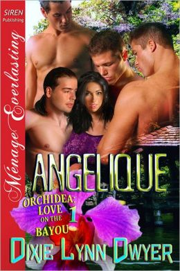 Angelique [Orchidea: Love on the Bayou 1] (Siren Publishing Menage Everlasting)
