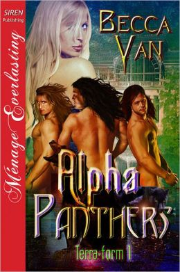 Alpha Panthers [Terra-form 1] (Siren Publishing Menage Everlasting)