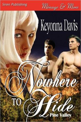 Nowhere To Hide [Pine Valley] (Siren Publishing Menage And More)