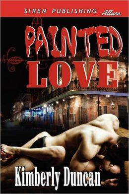 Painted Love (Siren Publishing Allure)