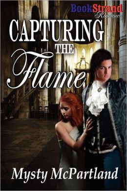 Capturing The Flame (Bookstrand Publishing Romance)