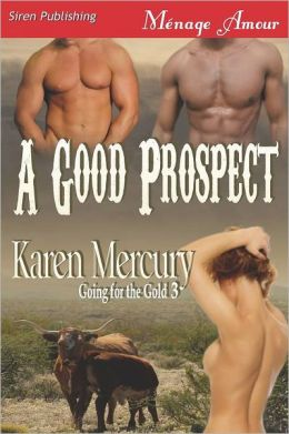 A Good Prospect [Going For The Gold 3] (Siren Publishing Menage Amour)