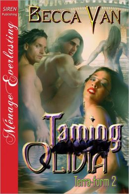 Taming Olivia [Terra-form 2] (Siren Publishing Menage Everlasting)