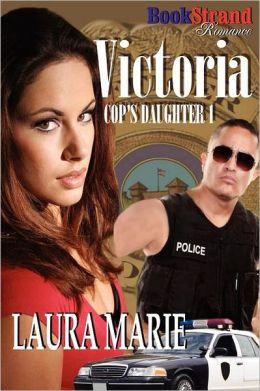 Victoria [Cop's Daughter 1] (Bookstrand Publishing Romance)