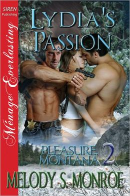 Lydia's Passion [Pleasure, Montana 2] (Siren Publishing Menage Everlasting)