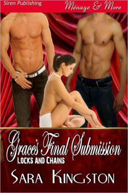 Grace's Final Submission [Locks and Chains 1] (Siren Publishing Menage and More)