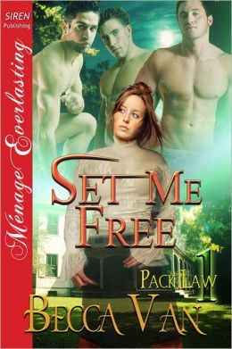 Set Me Free [Pack Law 1] (Siren Publishing Menage Everlasting)
