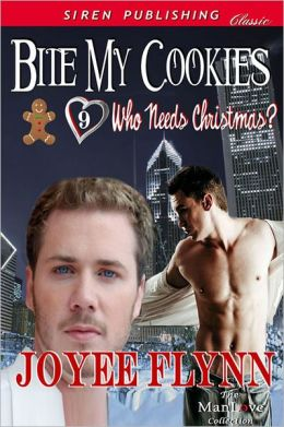 Bite My Cookies [Who Needs Christmas? 9] (Siren Publishing Classic ManLove)