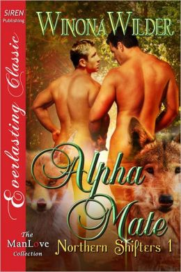 Alpha Mate [Northern Shifters 1] (Siren Publishing Everlasting Classic ManLove)