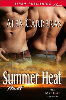 Summer Heat [Heat 1] (Siren Publishing Classic ManLove)