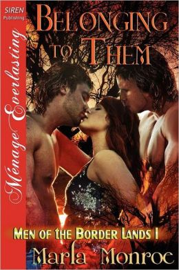 Belonging to Them [Men of the Border Lands 1] (Siren Publishing Menage Everlasting)
